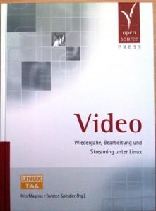 """Buch """"Video. Wiedergabe, Bearbeitung und Streaming unter Linux."""" Verlag OpenSourcePress von Nils Magnus u. Torsten Spindler (Hg.), Hardcover, ca. 500 S."""